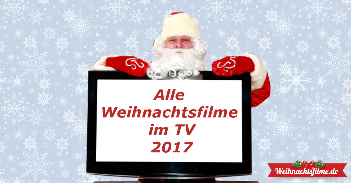 welche weihnachtsfilme kommen 2017 im tv alle sendetermine. Black Bedroom Furniture Sets. Home Design Ideas